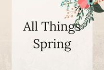 All Things Spring / Spring crafts, decor and recipes
