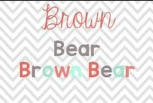 Brown Bear Brown Bear / Activities to go with the loved children's book Brown Bear! / by Glimmers of Learning