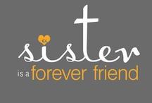 Sister  / Best sister in the whole wide world <3 / by Courtney LeAnn Oaks