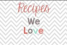 Recipes we LOVE! / by Glimmers of Learning