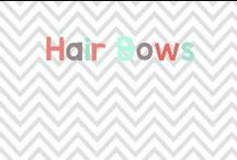 Hair bows, etc / by Glimmers of Learning