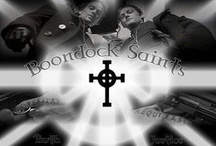 BOONDOCK SAINTS / by Tina Hall