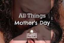 All Things Mother's Day / Creative ideas, recipes and crafts.