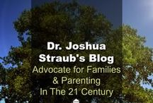 Dr. Joshua Straub's Blog / Advocate for Families and Parenting in the 21 Century is Dr. Joshua Straub's personal blog where he writes about family issues, parenting issues and other spiritual issues. He is often times joined by his wife, Christi. (Found on drjamesdobson.org)
