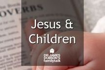 Jesus and Children / Take the time to teach your children about Jesus! Here are some ideas.