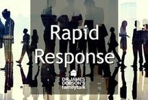 Rapid Response / Dr. James Dobson share his thoughts and feelings on what is happening with current events.