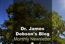 Monthly Newsletters / Every month, Dr. James Dobson writes a letter to Family Talk's constituents. Giving them an update on what is happening in his heart and his ministry.