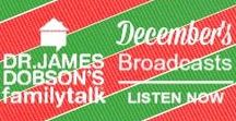 December 2016 Broadcasts / Listen to Dr. James Dobson and an assortment of guests on his daily radio broadcast.