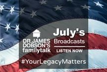 July 2017 Broadcasts / Listen to Dr. James Dobson and an assortment of guests on his daily radio broadcast.