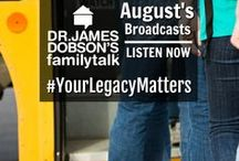 August 2017 Broadcasts / Listen to Dr. James Dobson and an assortment of guests on his daily radio broadcast.