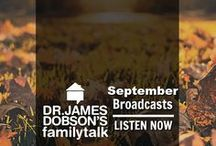 September 2017 Broadcasts / Listen to Dr. James Dobson and an assortment of guests on his daily radio broadcast.
