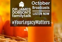 October 2017 Broadcasts / Listen to Dr. James Dobson and an assortment of guests on his daily radio broadcast.