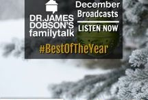 December 2017 Broadcast / Listen to Dr. James Dobson and an assortment of guests on his daily radio broadcast.