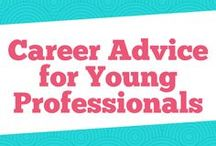 Career Advice for Young Professionals / All about tips on career advice for entrepreneurship, career advice for women, job interviews, work tips, finding your dream job, career ideas, choosing a career, careers for women, career goals, career success, and career tips.