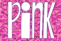 TiCkLeD PiNk / by Kathie Lane