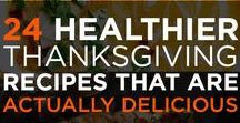 Healthy Thanksgiving / Just because it's Thanksgiving doesn't mean you have to give up your healthy lifestyles choices! Have a happy and healthy Thanksgiving with these recipes and tips to make sure your holiday is full of joy.