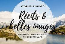 Récits, Aventures, et belles images / #Stories et #aventures : photos et histoires, récits de voyages ou de belles sorties.