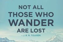 """Travel Quotes / """"Not all those who wander are lost.""""  - J.R.R. Tolkien, The Fellowship of the Ring"""