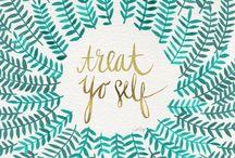 Treat yo' self! / One day a year, I'm treating myself like a queen.