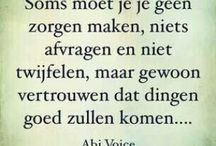 Mooie woorden! Beautifull words!! / Words that inspire me, give me strenght.