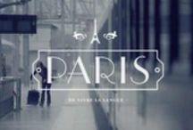LAV'S ♡ Paris / Paris is always a good idea. (A.H.)