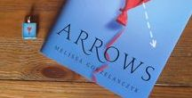 ARROWS novel / ARROWS is a young adult novel by Melissa Gorzelanczyk out now from Random House/Delacorte Press. #ArrowsNovel #MelissaGorzelanczyk http://www.melissagorzelanczyk.com/blog/  http://www.goodreads.com/book/show/20734033-arrows    No one understands love.  If they did, they'd get why dance prodigy Karma Clark just can't say goodbye to her boyfriend, Danny. No matter what he says or does or how he hurts her, she can't stay angry with him . . .