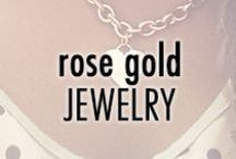 Rose Gold Jewelry / by Eve's Addiction