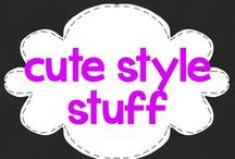 for me: cute style stuff