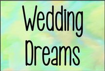 Wedding Dreams / Now I'm married :) but can still have a dream