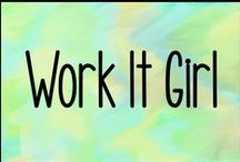 Work It Girl / Workout activities/quotes.