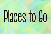 Places to Go / Can't wait to visit these places!