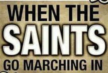 ♪♫•*¨*•.¸¸Oh when the SAINTS go marching in¸¸.•*¨*•♫♪™  / by Tammy Griffith