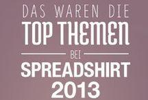Topthemen 2013 bei Spreadshirt.de / Dezember ist traditionell der Monat für Jahresrückblicke. Auch wir werfen einen Blick zurück auf 2013: Das waren die beliebtesten Suchthemen der Spreadshirt.de User!