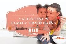 Valentine's Family Traditions / Establish new traditions that are fun for the whole family!