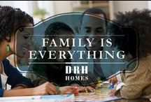Family Is Everything / by D.R. Horton