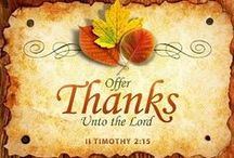 •❧Thanksgiving❧• / The time of the year where we give thanks to the Lord for all of our blessings! ~THANKSGIVING everything~