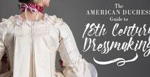 """The American Duchess Guide to 18th Century Dressmaking / Previews, pictures, and makes from """"The American Duchess Guide to 18th Century Dressmaking"""""""