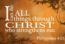 Spirituality / I can do all things through Christ who strengthens me!!! / by Alicia Knight Young