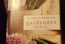 Garden Club / Gardening with a spiritual influence and wisdom from God's word. / by Barbara Hill