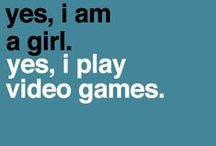 Gamer Girl! / Video games board...need I say more / by Melissa O'Neall
