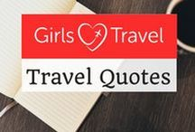 Girls LOVE Travel: Travel Quotes / Girls Love Travel members, share your favorite travel quotes with us! You will find plenty of inspiring, funny, and relatable quotes in here to send to your friends too! Do you want to contribute to this board? Follow us, then send us a message asking to contribute!