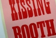 Kissing Booth / There is nothing like a first kiss....