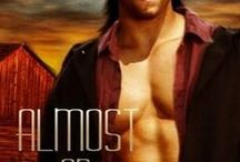 Almost An Outlaw / My historical romance novella set in Missouri. Features the James-Younger gang. Austin Cade is looking for a stolen horse and finds more than he bargained for when he runs into his first love, Darcy Branson.