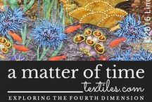 """a matter of time textiles / """"a matter of time"""" is a travelling textile art exhibition exploring the fourth dimension in cloth.  The exhibition is curated by Brenda Gael Smith and touring in 2016/2017.  See www.amatteroftimetextiles.com"""