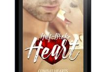 Half-Broke Heart / Inspiration for Half-Broke Heart, a Combat Hearts novella. Available May 20, 2017
