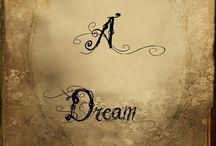 Dreams / I will write, I will draw, I will paint, one day in a Dream...J