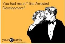 Arrested Development / by Sophie Turner