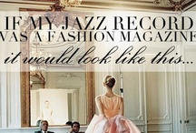 If My Record Was a {Fashion Magazine} it would look like this... / The Vision Board of Fashion for my Debut Jazz Album: