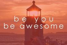 be you. be awesome.