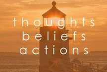 thoughts. beliefs. actions.